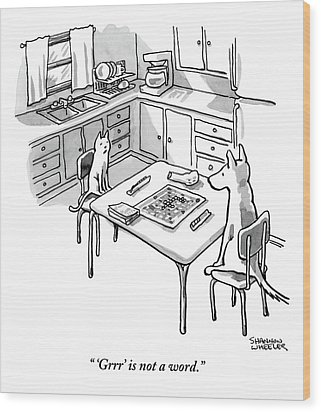 A Cat And Dog Play Scramble In A Kitchen. 'grrr' Wood Print by Shannon Wheeler
