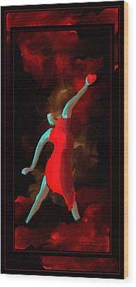 A Dedication - Follow Your Heart Wood Print by Steven Lebron Langston