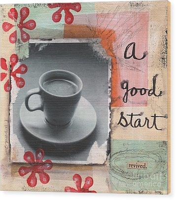 A Good Start Wood Print by Linda Woods