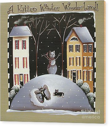 A Kitten Winter Wonderland Wood Print by Catherine Holman