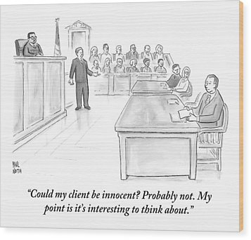 A Lawyer Makes His Case In Front Of A Jury Wood Print by Paul Noth