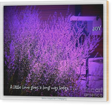 A Little Love Wood Print by Bobbee Rickard