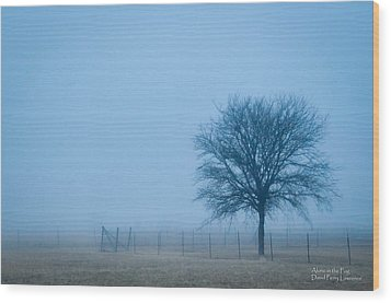 A Lone Tree In The Fog Wood Print by David Perry Lawrence
