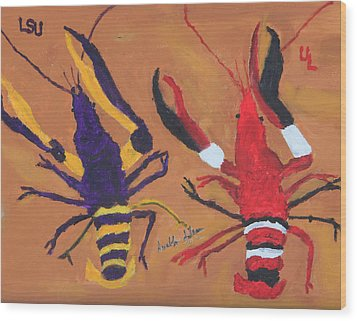 A Lsu Crawfish And A Ul Crawfish Wood Print by Swabby Soileau