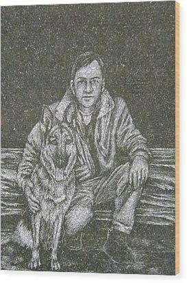 A Man And His Dog Wood Print by Dennis Pintoski