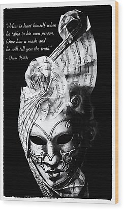 A Picture Of A Venitian Mask Accompanied By An Oscar Wilde Quote Wood Print