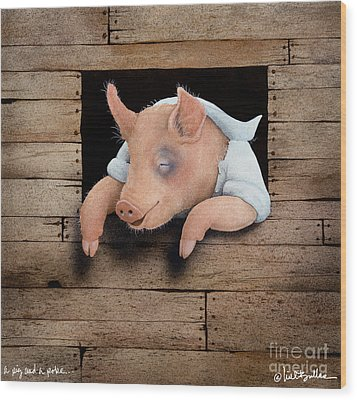 A Pig And A Poke... Wood Print by Will Bullas