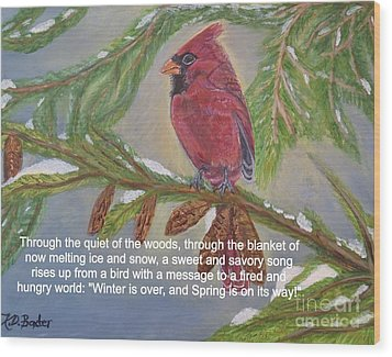 Wood Print featuring the painting A Tired And Hungry World Hears The Sweet And Savory Song Of A Cardinal by Kimberlee Baxter