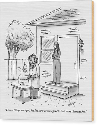 A Wife Talks To Her Beekeeper Husband Who Wood Print by Tom Cheney