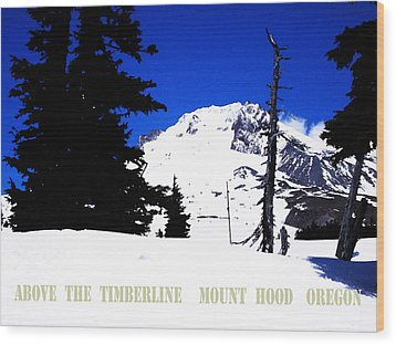Above The Timberline  Mt Hood  Oregon Wood Print