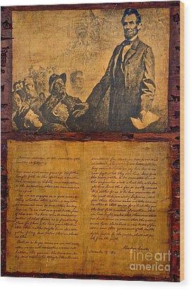 Abraham Lincoln The Gettysburg Address Wood Print by Saundra Myles