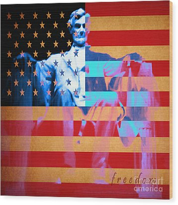 Abraham Lincoln - Freedom Wood Print by Wingsdomain Art and Photography