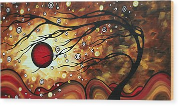 Abstract Art Original Circle Painting Flaming Desire By Madart Wood Print by Megan Duncanson