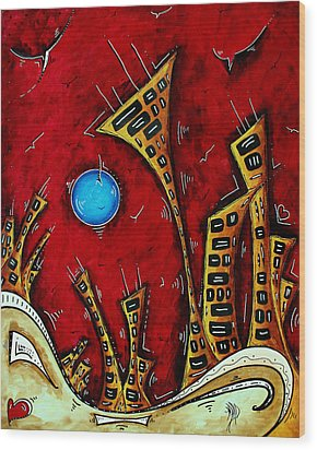 Abstract City Cityscape Art Original Painting Stand Tall By Madart Wood Print by Megan Duncanson