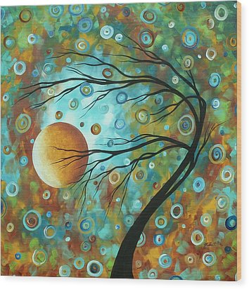 Abstract Landscape Circles Art Colorful Oversized Original Painting Pin Wheels In The Sky By Madart Wood Print by Megan Duncanson