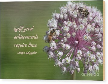 Achievements Require Time Wood Print by Erica Hanel