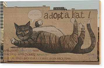 Adopt A Kat Or Me Now Wood Print