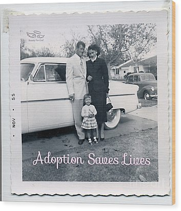 Adoption Saves Lives Wood Print