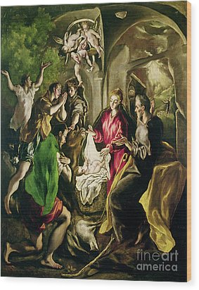 Adoration Of The Shepherds Wood Print by El Greco Domenico Theotocopuli