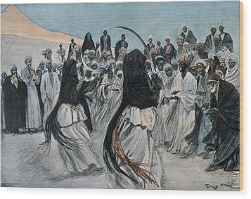 Africa 1901. The Dance Of The Sabre Wood Print by Everett