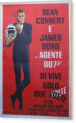 Agente 007 Si Vive Solo Due Volte Wood Print by Georgia Fowler