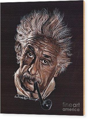Albert Einstein Portrait Wood Print by Daliana Pacuraru