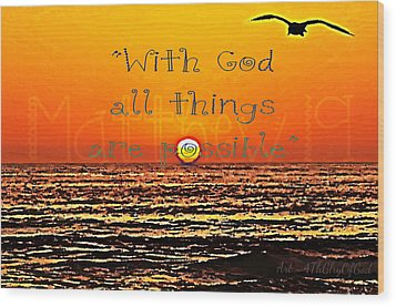 All Things Are Possible Wood Print by Sharon Soberon