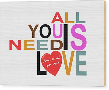 All You Need Is Love Wood Print by Mal Bray
