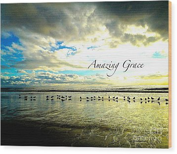 Wood Print featuring the photograph Amazing Grace Sunrise 2 by Margie Amberge