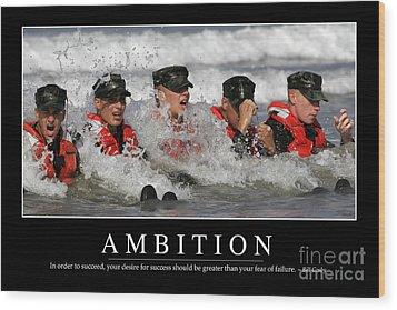 Ambition Inspirational Quote Wood Print by Stocktrek Images