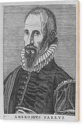 Ambrose Pare (1517?-1590) Wood Print by Granger
