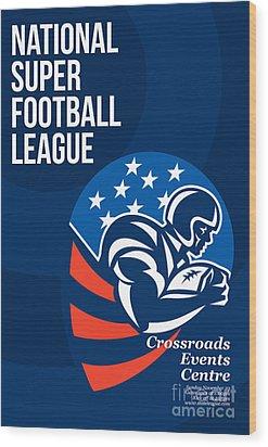 American National Super Football League Poster  Wood Print by Aloysius Patrimonio
