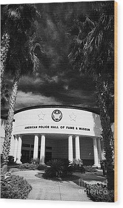 american police hall of fame and museum Florida USA Wood Print by Joe Fox