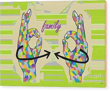 American Sign Language Family                                                    Wood Print by Eloise Schneider