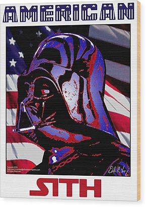 American Sith Wood Print by Dale Loos Jr