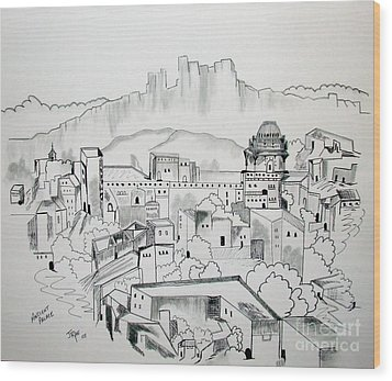 Wood Print featuring the drawing Ancient City In Pen And Ink by Janice Rae Pariza