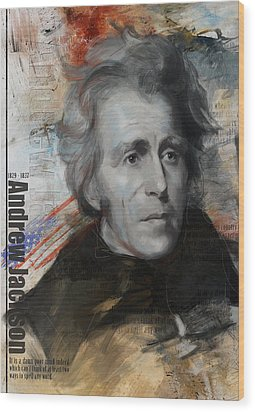 Andrew Jackson Wood Print by Corporate Art Task Force