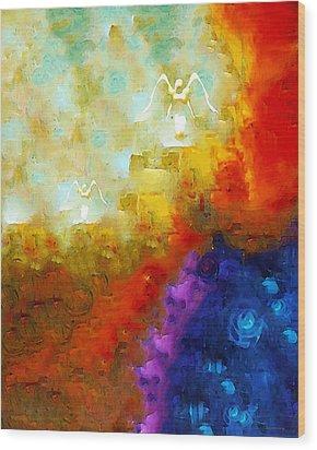 Angels Among Us - Emotive Spiritual Healing Art Wood Print by Sharon Cummings