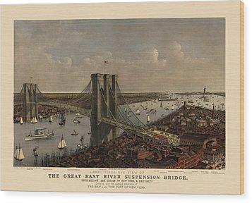 Antique Birds Eye View Of The Brooklyn Bridge And New York City By Currier And Ives - 1885 Wood Print