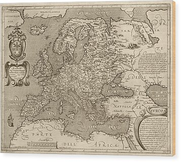 Antique Map Of Europe By Arnoldo Di Arnoldi - Circa 1600 Wood Print by Blue Monocle