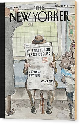 Anything But That Wood Print by Barry Blitt