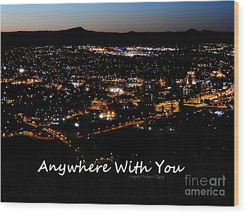 Wood Print featuring the digital art Anywhere With You by Angelia Hodges Clay