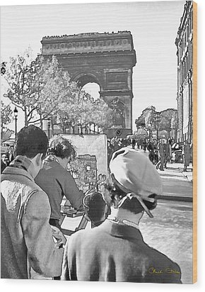 Arc De Triomphe Painter - B W Wood Print by Chuck Staley