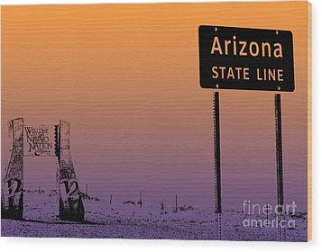 Arizona State Line Usa Wood Print by Janice Rae Pariza