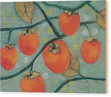 Autumn Persimmons Wood Print by Jen Norton