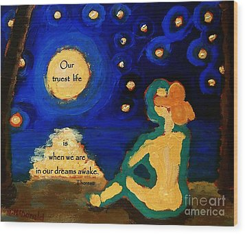 Awake In Our Dreams  Wood Print by Janet McDonald