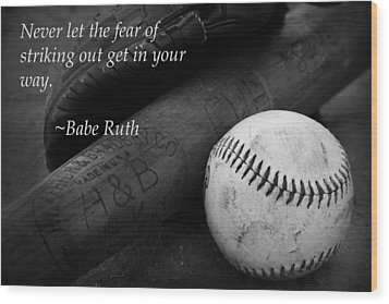 Babe Ruth Baseball Quote Wood Print by Kelly Hazel