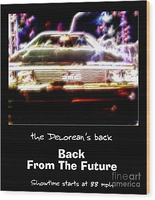 Back From The Future Wood Print