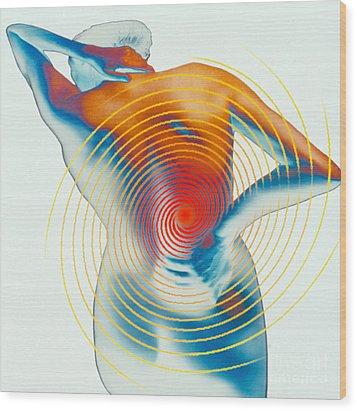 Back Pain Wood Print by Dennis D Potokar