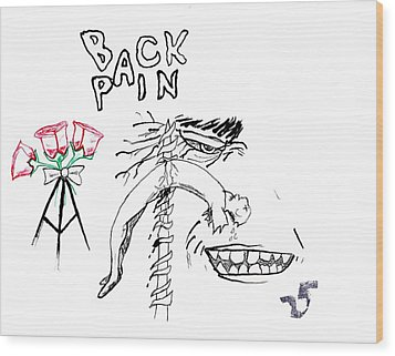 Back Pain Wood Print by James Goodman